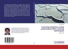 Copertina di Learning emotions using automated affect sensing techniques