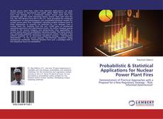 Обложка Probabilistic & Statistical Applications for Nuclear Power Plant Fires