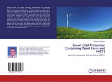 Bookcover of Smart Grid Protection Containing Wind Farm and FACTS