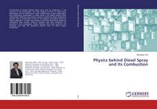 Bookcover of Physics behind Diesel Spray and Its Combustion