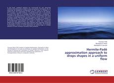 Bookcover of Hermite-Padé approximation approach to drops shapes in a uniform flow