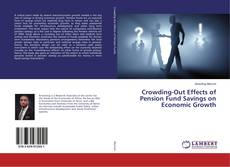 Capa do livro de Crowding-Out Effects of Pension Fund Savings on Economic Growth