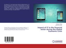 Bookcover of Impact of IT in the financial sector during the Global Economic Crisis