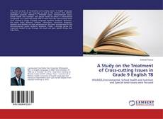 Bookcover of A Study on the Treatment of Cross-cutting Issues in Grade 9 English TB