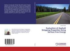 Bookcover of Evaluation of Asphalt Stripping Properties Using Surface Free Energy