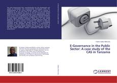 Buchcover von E-Governance in the Public Sector: A case study of the CAS in Tanzania