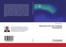 Bookcover of Dynamics of Low Latitude Ionosphere