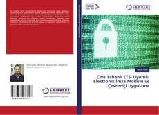 Cms Tabanlı ETSI Uyumlu Elektronik İmza Modülü ve Çevrimiçi Uygulama kitap kapağı