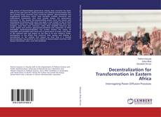 Bookcover of Decentralization for Transformation in Eastern Africa