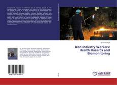 Bookcover of Iron Industry Workers: Health Hazards and Biomonitoring