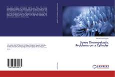 Bookcover of Some Thermoelastic Problems on a Cylinder