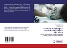 Bookcover of Forensic Toxicological Analysis Of Biological Specimens