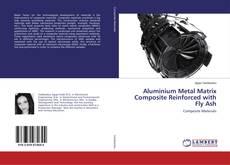 Portada del libro de Aluminium Metal Matrix Composite Reinforced with Fly Ash