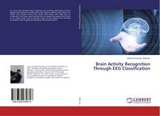 Bookcover of Brain Activity Recognition Through EEG Classification
