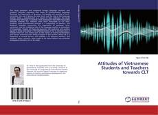 Обложка Attitudes of Vietnamese Students and Teachers towards CLT