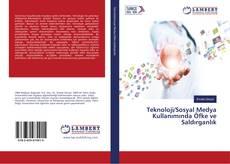 Teknoloji/Sosyal Medya Kullanımında Öfke ve Saldırganlık kitap kapağı