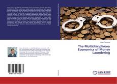 The Multidisciplinary Economics of Money Laundering