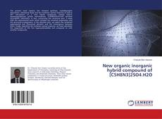 Bookcover of New organic inorganic hybrid compound of [C5H8N3]2SO4.H2O