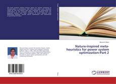 Bookcover of Nature-inspired meta-heuristics for power system optimization-Part 2