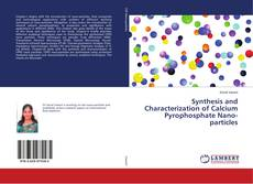 Bookcover of Synthesis and Characterization of Calcium Pyrophosphate Nano-particles