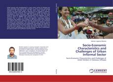 Bookcover of Socio-Economic Characteristics and Challenges of Urban Informal Sector