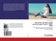 Bookcover of Dynamics of Dress Style among Lagos Youth, 1960-1999