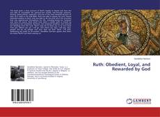 Couverture de Ruth: Obedient, Loyal, and Rewarded by God