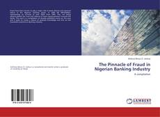 Bookcover of The Pinnacle of Fraud in Nigerian Banking Industry