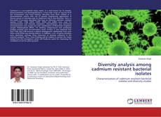 Portada del libro de Diversity analysis among cadmium resistant bacterial isolates