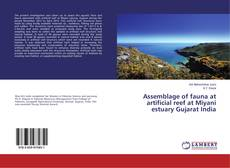 Bookcover of Assemblage of fauna at artificial reef at Miyani estuary Gujarat India