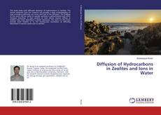 Bookcover of Diffusion of Hydrocarbons in Zeolites and Ions in Water
