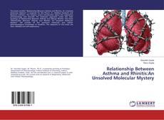 Relationship Between Asthma and Rhinitis:An Unsolved Molecular Mystery kitap kapağı