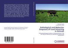 Capa do livro de Pathological and Molecular Diagnosis of Lead Poisoning in Animals