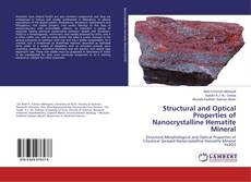 Bookcover of Structural and Optical Properties of Nanocrystalline Hematite Mineral