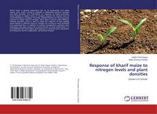 Bookcover of Response of kharif maize to nitrogen levels and plant densities