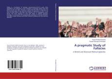 Bookcover of A pragmatic Study of Fallacies