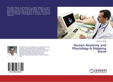 Human Anatomy and Physiology-A Stepping Stone kitap kapağı