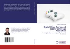 Bookcover of Digital Video Games and Second Language Acquisition