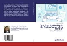 Borítókép a  Test-taking Strategy Use on the Reading Section of the TOEFL iBT - hoz