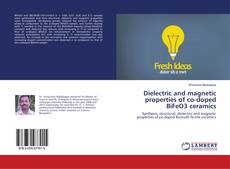 Bookcover of Dielectric and magnetic properties of co-doped BiFeO3 ceramics