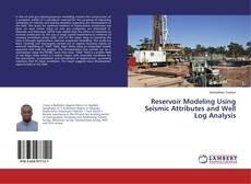 Bookcover of Reservoir Modeling Using Seismic Attributes and Well Log Analysis
