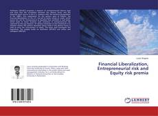 Bookcover of Financial Liberalization, Entrepreneurial risk and Equity risk premia