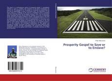 Copertina di Prosperity Gospel to Save or to Enslave?