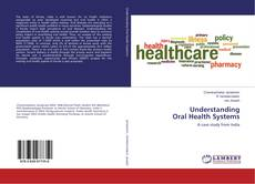 Bookcover of Understanding Oral Health Systems