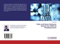 SLNs and Nano Vesicular System for TDDS of Antidepressant的封面
