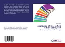 Bookcover of Application of viscous fluid in biological system