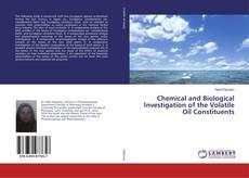 Copertina di Chemical and Biological Investigation of the Volatile Oil Constituents