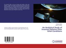 Bookcover of An Analytical Study of Invariant Relative Polar Orbit Conditions