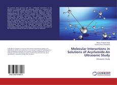 Couverture de Molecular Interactions in Solutions of Acyrlamide-An Ultrasonic Study