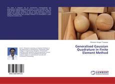 Generalised Gaussian Quadrature in Finite Element Method的封面